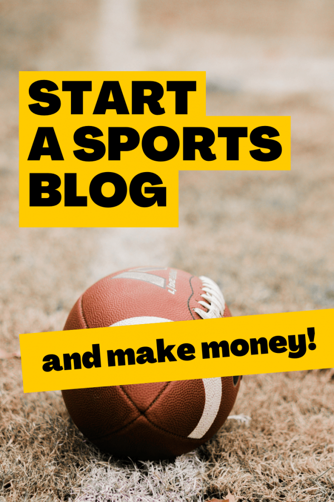 How to start a sports blog featured image - title with a football in the background.