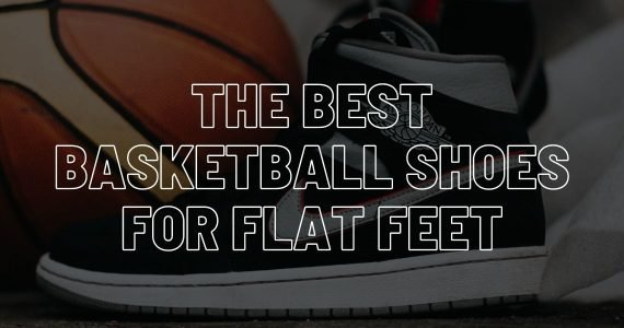 Best basketball shoes for flat feet featured image.
