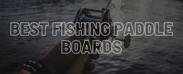 Best fishing paddle boards.