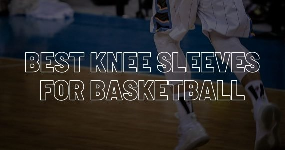Best knee sleeves for basketball.