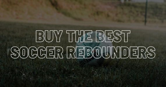 Find and buy the best soccer rebounders.