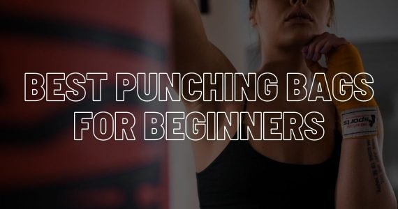Best punching bags for beginners.