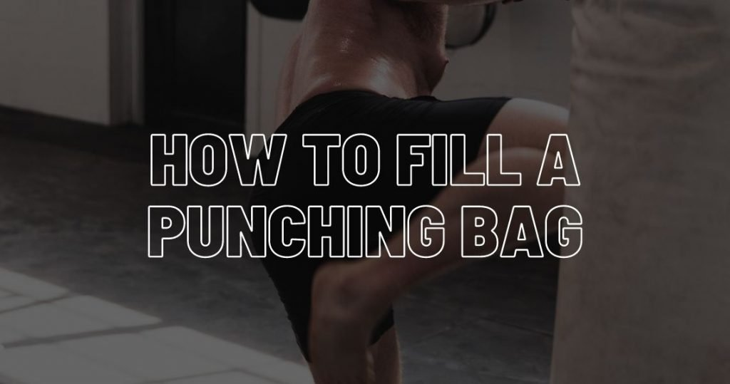 How to fill a punching bag.