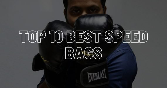 Top 10 Best Speed Bags - For Boxing & MMA Training
