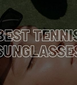 Best tennis sunglasses - buyers guide and top 10.