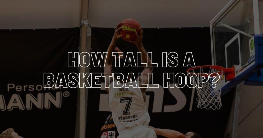 How tall is a basketball hoop?